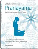 Pranayama - Die Atemschule des Hatha Yoga
